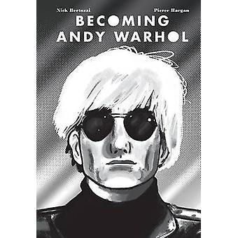 Convertirse en Andy Warhol por Nick Bertozzi - Pierce Hargan - 9781419718755