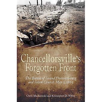 Chancellorsville's Forgotten Front - The Battles of Second Fredericksb