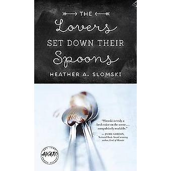 Los amantes establecen sus cucharas por Heather A. Slomski - 978160938282