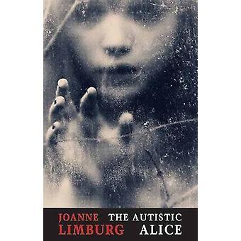 De autistische Alice door Joanne Limburg - 9781780373430 boek