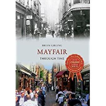 Mayfair Through Time by Brian Girling - 9781848682481 Book