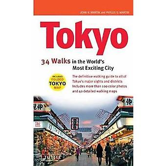 Tokyo - 34 Walks in the World's Most Exciting City by John H. Martin -