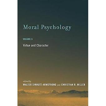 Moral Psychology - Virtue and Character by Walter Sinnott-Armstrong -