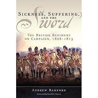 Maladie, la souffrance et l'épée: les Britanniques régiment sur la campagne, 1808-1815 (campagnes et commandants)