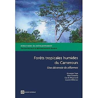 Forets Tropicales Humides Du Kamerun: Une Decennie De Reformes (ohjeet kehittäminen)