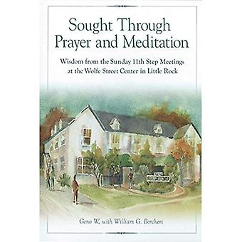 Sought Through Prayer and Meditation...: Wisdom from the Sunday 11th Step Meetings at the Wolfe Street Center in Little Rock