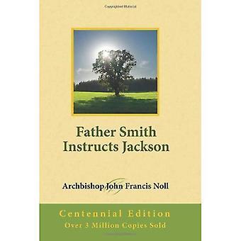 Far Smith instruerar Jackson: Centennial Edition