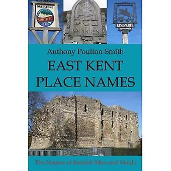 East Kent ortnamn - hemma hos män och pigor av Kent