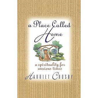A Place Called Home by Harriet Crosby - 9780785200130 Book
