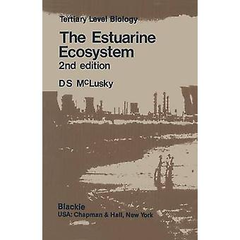 The Estuarine Ecosystem by McLusky & Donald S.