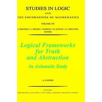 Logische kaders voor waarheid en abstractie een axiomatische studie door Cantini & Andrea