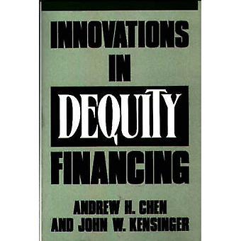 Innovationer i Dequity finansiering av Chen & Andrew H.