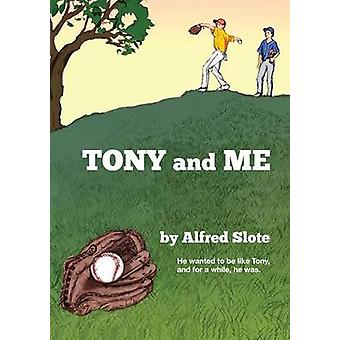 Tony and Me by Slote & Alfred