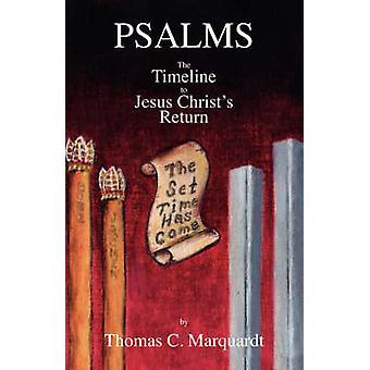 Psalmen der Zeitachse, um Jesus Christus zurückkehren, indem Marquardt & Thomas C.
