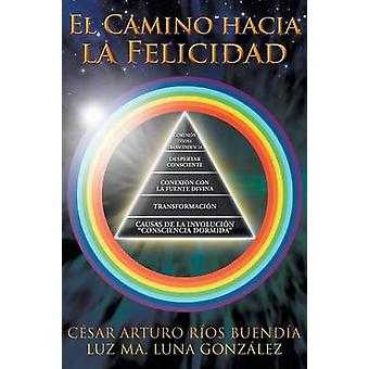 El Camino Hacia La Felicidad av Rios Buendia & Cesar Arturo