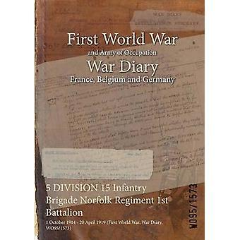 5 divisie 15 Infanterie Brigade Norfolk Regiment van de 1st Battalion 1 oktober 1914 20 April 1919 eerste Wereldoorlog oorlog dagboek WO951573 door WO951573