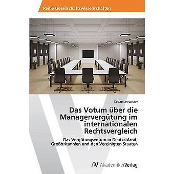 Das Votum ber die Managervergtung im internationalen Rechtsvergleich par Laister Sebastian