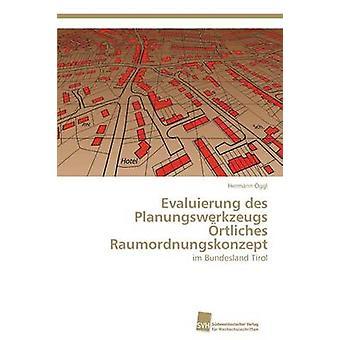 Evaluierung des Planungswerkzeugs rtliches, Raumordnungskonzept door ggl Hermann