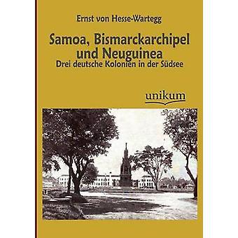 Samoa Bismarckarchipel und Neuguinea by HesseWartegg & Ernst von