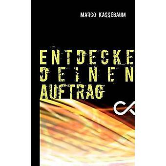 Entdecke deinen Auftrag by Kassebaum & Marco