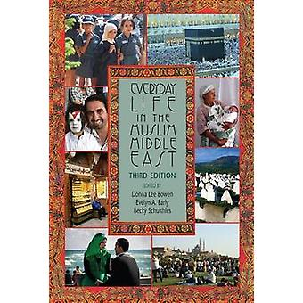 Everyday Life in the Muslim Middle East (3rd Revised edition) by Donn