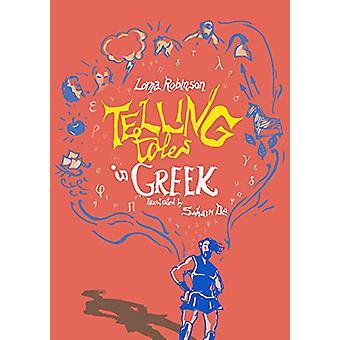 Telling Tales in Greek by Lorna Robinson - 9780285643772 Book