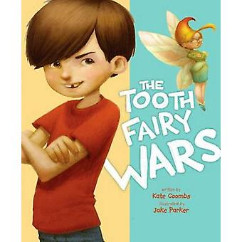 The Tooth Fairy Wars by Kate Coombs - Jake Parker - 9781416979159 Book