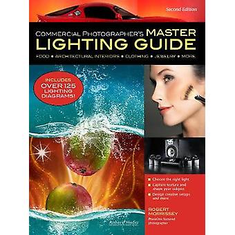 Commercial Photographer's Master Lighting Guide (2nd edition) by Robe