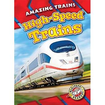 High-Speed Trains by Christina Leighton - 9781626176713 Book