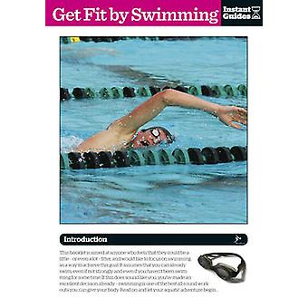 Get Fit by Swimming - The Instant Guide by Instant Guides - 9781780500