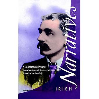 A Policeman's Ireland - Recollections of Samuel Waters - R.I.C. by Sam