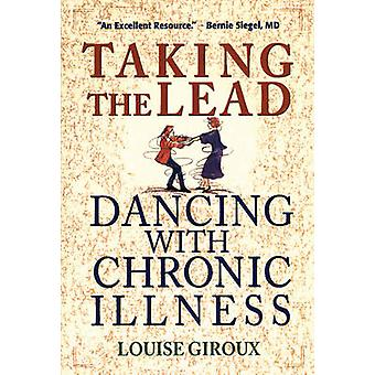 Taking the Lead - Dancing with Chronic Illness by Louise Giroux - 9781