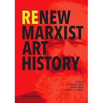 Renew Marxist Art History by Warren Carter - Barnaby Haran - 97819089