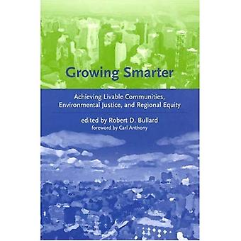 Growing Smarter: Achieving Livable Communities, Environmental Justice and Regional Equity (Urban & Industrial Environments): Achieving Livable Communities, ... Equity (Urban & Industrial Environments)