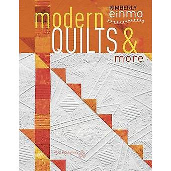 Modern Quilts & More by Kimberly Einmo - 9781604601343 Book