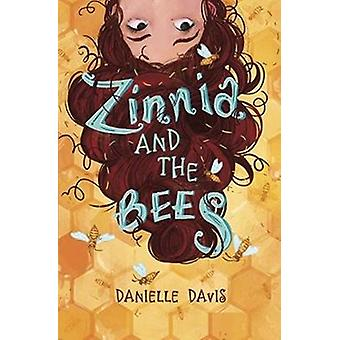 Zinnia and the Bees by Danielle Davis & Illustrated by Laura K Horton