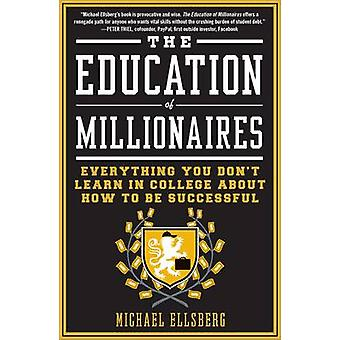 The Education of Millionaires by Photographs by Michael Ellsberg