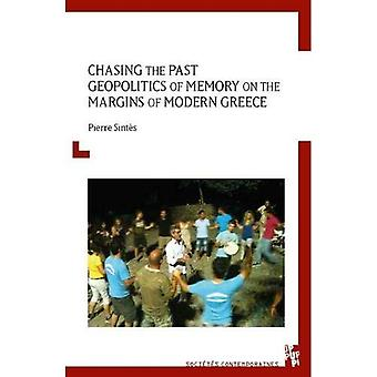 Chasing the Past: Geopolitics of Memory on the Margins of Modern Greece (Provence University Press)