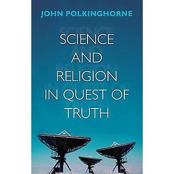 Vetenskap och religion i sökandet efter sanning av revdprofessor John Polkinghorne