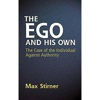 The Ego and His Own par Max Stirner