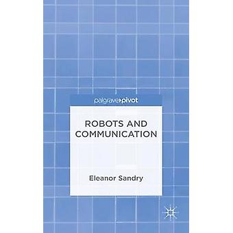 Robots and Communication by Sandry & Eleanor