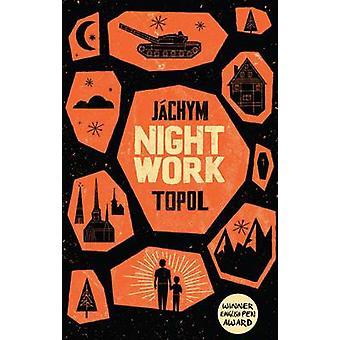 Nightwork by Jachym Topol