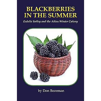 Blackberries in the Summer by Bozeman & Don