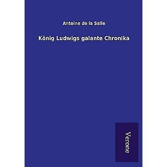 Knig Ludwigs galante Chronika by de la Salle & Antoine