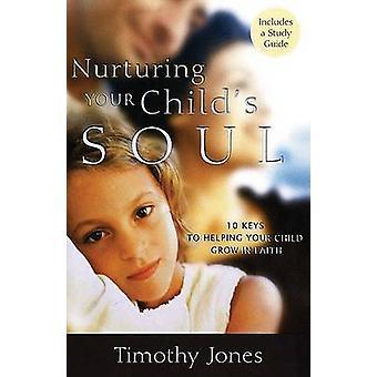Nurturing a Childs Soul by Jones & Timothy