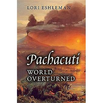 Pachacuti World Overturned by Eshleman & Lori