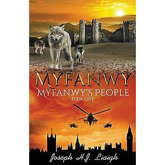 Myfanwy The First Book of the Myfanwys People Series by Liaigh & Joseph H.J.