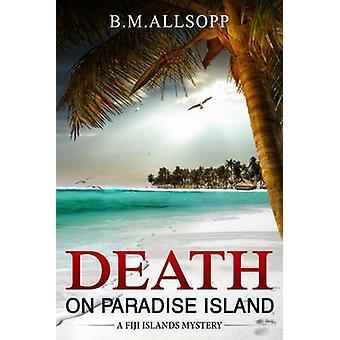 Morte em Paradise Island Ilhas Fiji Mistérios 1 por ALLSOPP & B. M.
