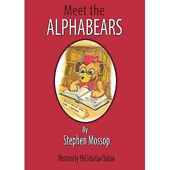 Meet The Alphabet Bears by Mossop & Stephen