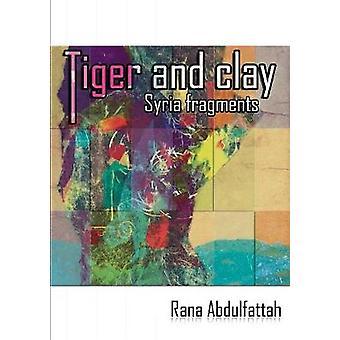 Tiger and Clay Syria Fragments by Abdulfattah & Rana
